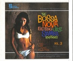 THE BOSSA NOVA EXCITING JAZZ SAMBA RHYTHMS VOL.3