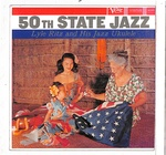 50TH STATE JAZZ/LYLE RITZ