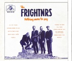 NOTHING MORE TO SAY/THE FRIGHTNRS
