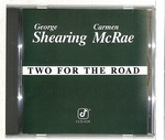 TWO FOR THE ROAD/CARMEN McRAE & GEORGE SHEARING