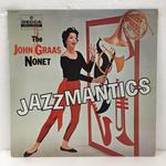 JAZZMANTICS/THE JOHN GRAAS NONET