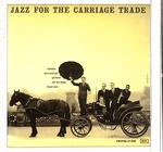 JAZZ FOR THE CARRIAGE TRADE/GEORGE WALLINGTON