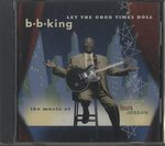 LET THE GOOD TIMES ROLL/B.B. KING