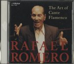 THE ART OF CANTE FLAMENCO/RAFAEL ROMERO