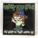 AS UGLY AS THEY WANNA BE/UGLY KID JOE