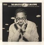 THE GREATEST OF DIZZY GILLESPIE