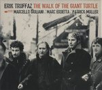 THE WALK OF THE GIANT TURTLE/ERIK TRUFFAZ