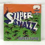 SUPERSTUPID!/SUPERSNAZZ