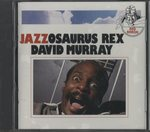 JAZZOSAURUS REX/DAVID MURRAY