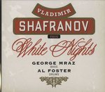 WHITE NIGHTS/VLADIMIR SHAFRANOV