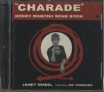 CHARADE:HENRY MANCINI SONG BOOK/JANET SEIDEL