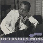 THE BLUE NOTE YEARS/THELONIOUS MONK