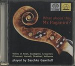 WHAT ABOUT THIS MR. PAGANINI?/サシュコ・ガヴリーロフ