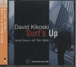 SURF'S UP/DAVID KIKOSKI