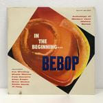IN THE BEGINNING... BEBOP