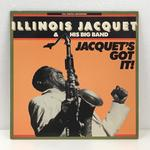 JACQUET'S GOT IT!/ILLINOIS JACQUET