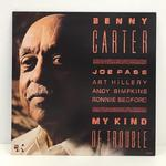 MY KIND OF TROUBLE/BENNY CARTER