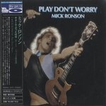 PLAY DON'T WORRY/MICK RONSON