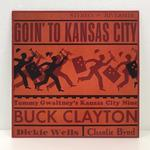 GOIN' TO KANSAS CITY/BUCK CLAYTON