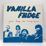 YOU KEEP ME HANGING ON/VANILLA FUDGE
