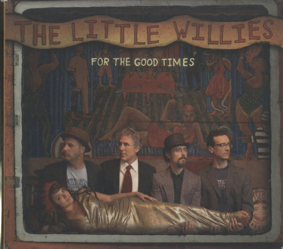 FOR THE GOOD TIMES/THE LITTLE WILLIES THE LITTLE WILLIES 画像