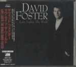 LOVE LIGHTS THE WORLD/DAVID FOSTER