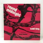 'ROUND MIDNIGHT/TEDDI KING