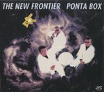 THE NEW FRONTIER/PONTA BOX