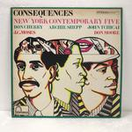 CONSEQUENCES/NEW YORK CONTEMPORARY FIVE