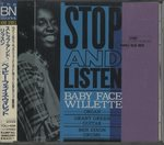 STOP AND LISTEN/BABY FACE WILLETTE