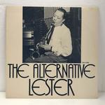 THE ALTERNATIVE LESTER/LESTER YOUNG