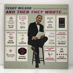 TEDDY WILSON AND THEN THEY WROTE .../TEDDY WILSON