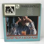 COMIN FROM A GOOD PLACE/HARRY JAMES