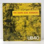 THE EARTH DIES SCREAMING/UB40