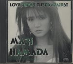 LOVE NEVER TURNS AGAINST/浜田麻里
