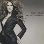 TAKING CHANCES/CELINE DION