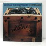 NOT FRAGILE/BACHMAN-TURNER OVERDRIVE