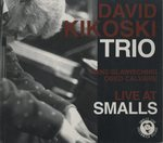 LIVE AT SMALLS/DAVID KIKOSKI
