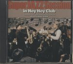 SUPER JAZZ SESSION IN HEY HEY CLUB