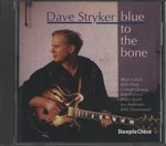 BLUE TO THE BONE/DAVE STRYKER