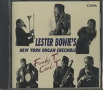 FUNKY T. COOL T./LESTER BOWIE'S NEW YORK ORGAN ENSEMBLE