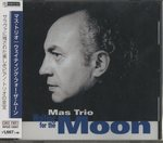 WAITING FOR THE MOON/MAS TRIO