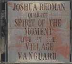SPIRIT OF THE MOMENT LIVE AT THE VILLAGE VANGUARD/JOSHUA REDMAN