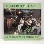 APRIL IN NEW ORLEANS WITH THE LOUIS NELSON NEW ORLEANS ALL STARS