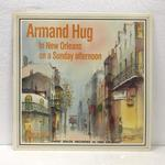 ARMAND HUG IN NEW ORLEANS ON A SUNDAY AFTERNOON
