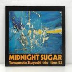 MIDNIGHT SUGAR/TSUYOSHI YAMAMOTO TRIO