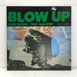 BLOW UP/SUZUKI ISAO TRIO