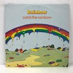CATCH THE RAINBOW/RAINBOW