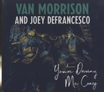 YOU'RE DRIVING ME CRAZY/VAN MORRISON AND JOEY DEFRANCES