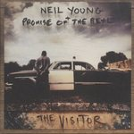 THE VISITOR/NEIL YOUNG + PROMISE OF THE REAL